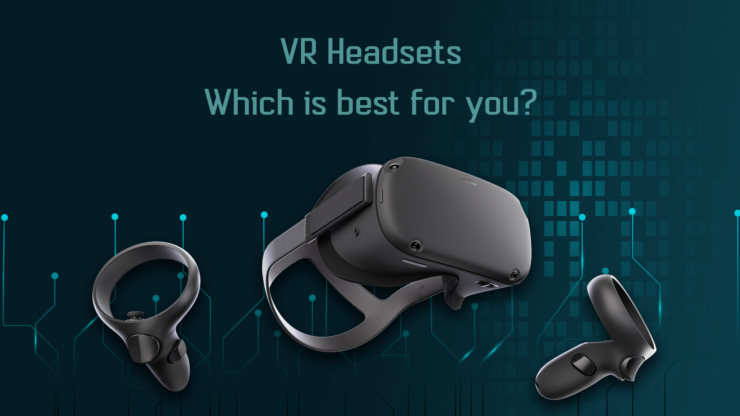 VR Headset - Which is best for you?